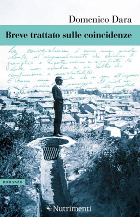 Domenico Dara «Breve trattato sulle coincidenze»